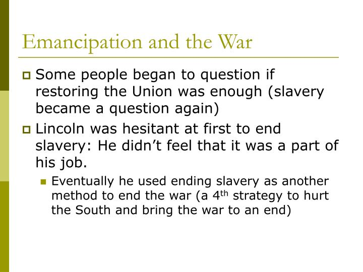 Emancipation and the War