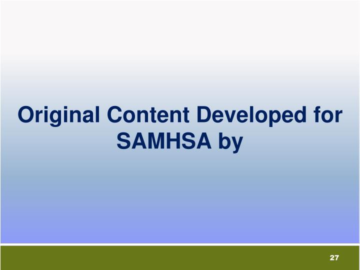 Original Content Developed for SAMHSA by