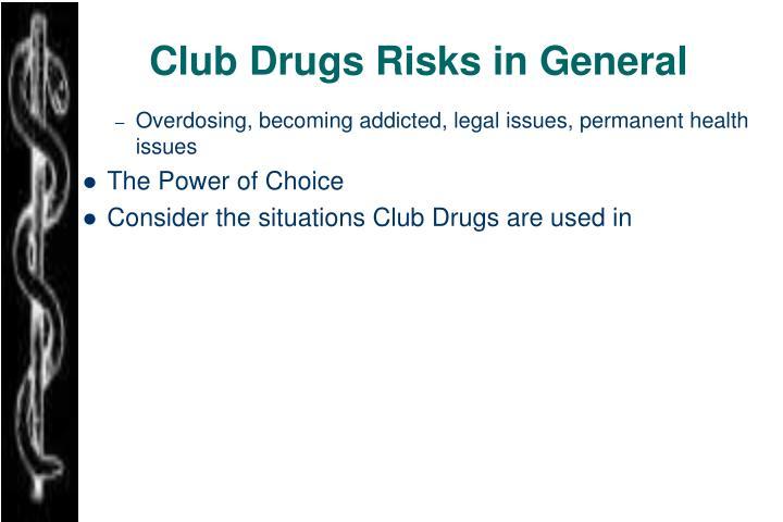 Club Drugs Risks in General