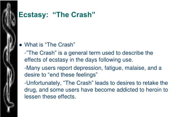 "Ecstasy:  ""The Crash"""