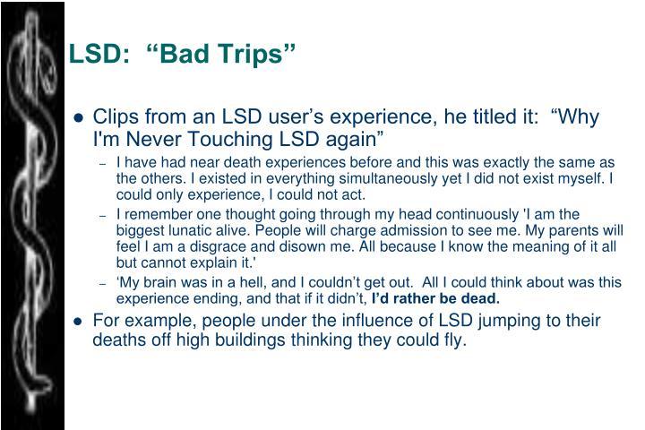 """LSD:  """"Bad Trips"""""""
