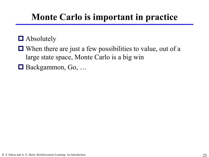 Monte Carlo is important in practice
