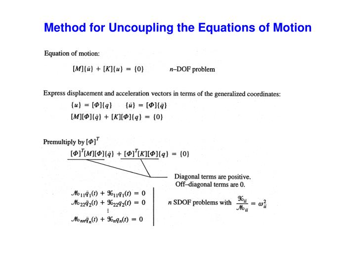 Method for Uncoupling the Equations of Motion