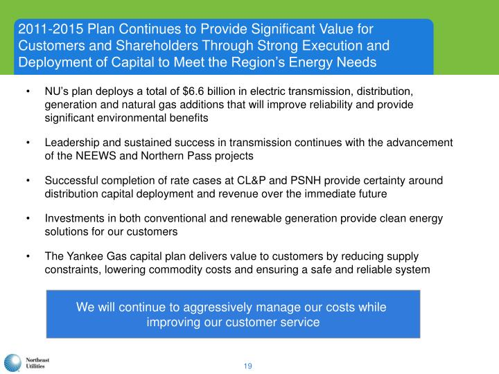 2011-2015 Plan Continues to Provide Significant Value for Customers and Shareholders Through Strong Execution and Deployment of Capital to Meet the Region's Energy Needs