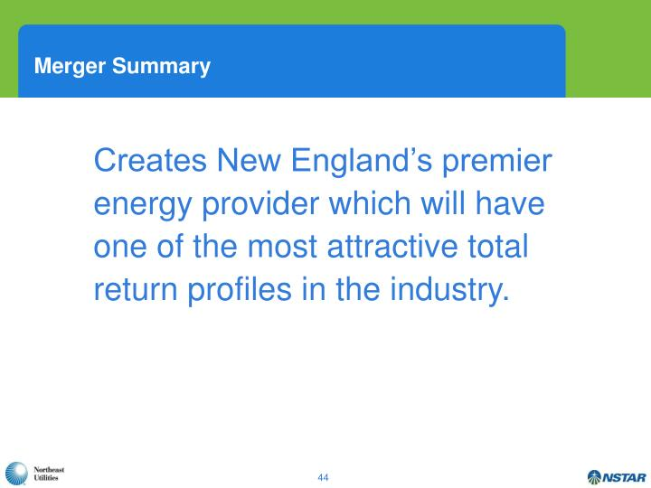Creates New England's premier energy provider which will have one of the most attractive total return profiles in the industry.