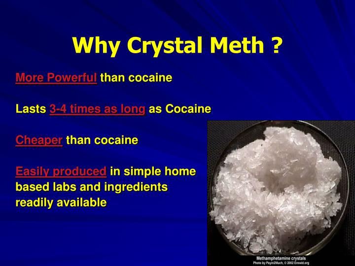 Why Crystal Meth ?