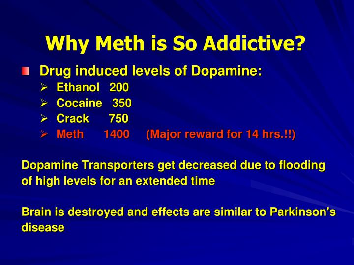 Why Meth is So Addictive?