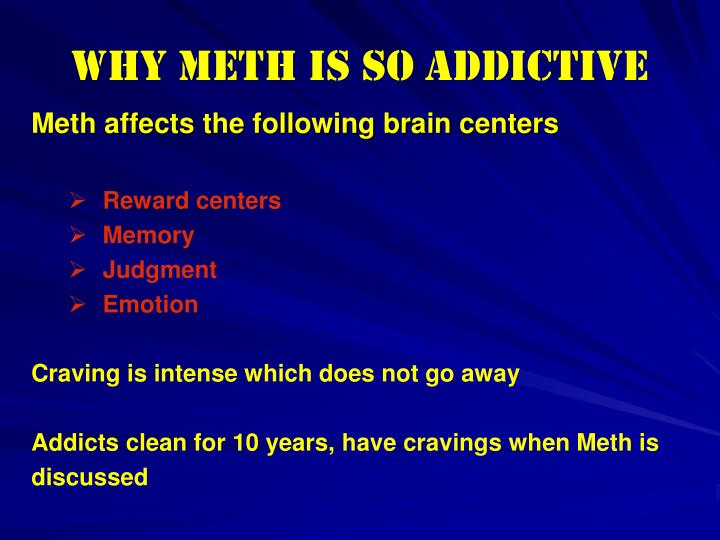 Why Meth is so addictive