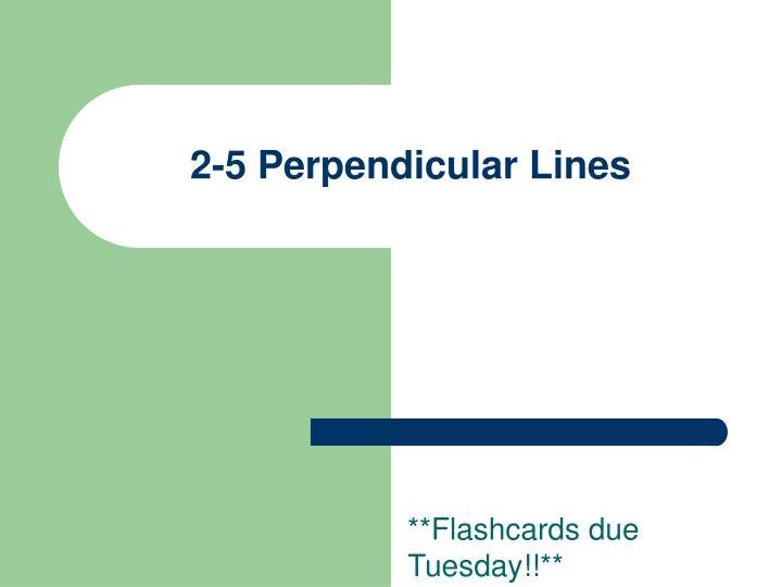 2-5 Perpendicular Lines