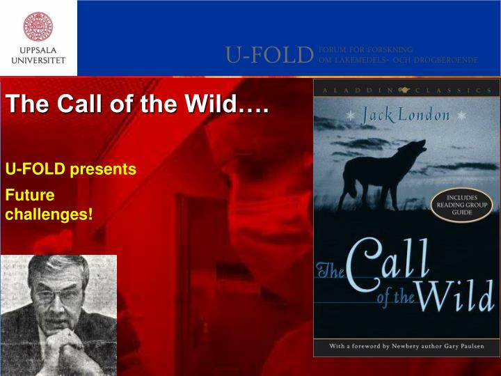 The Call of the Wild….