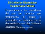 el gobierno electr nico ecuatoriano misi n