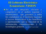 el gobierno electr nico ecuatoriano vision