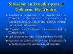 situaci n en ecuador para el gobierno electr nico