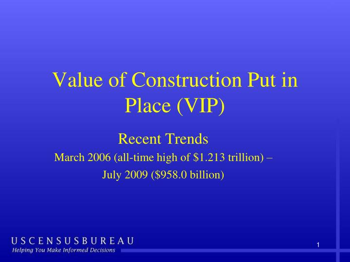 Value of Construction Put in Place (VIP)