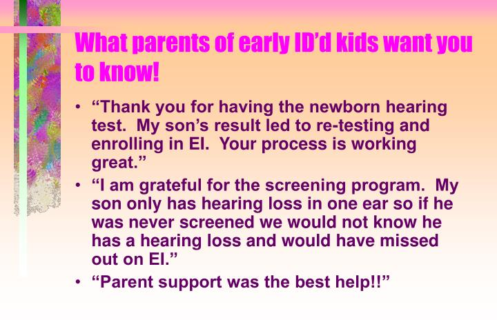 What parents of early ID'd kids want you to know!