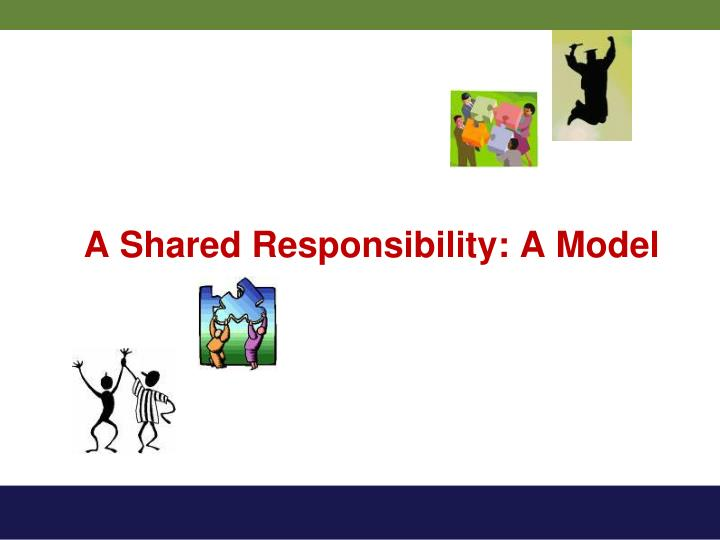 A Shared Responsibility: A Model