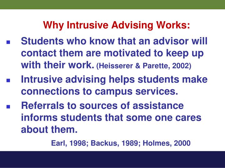 Why Intrusive Advising Works: