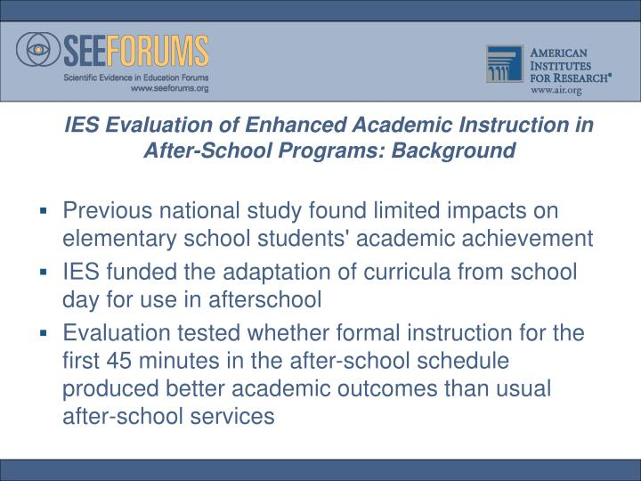 IES Evaluation of Enhanced Academic Instruction in After-School Programs: Background