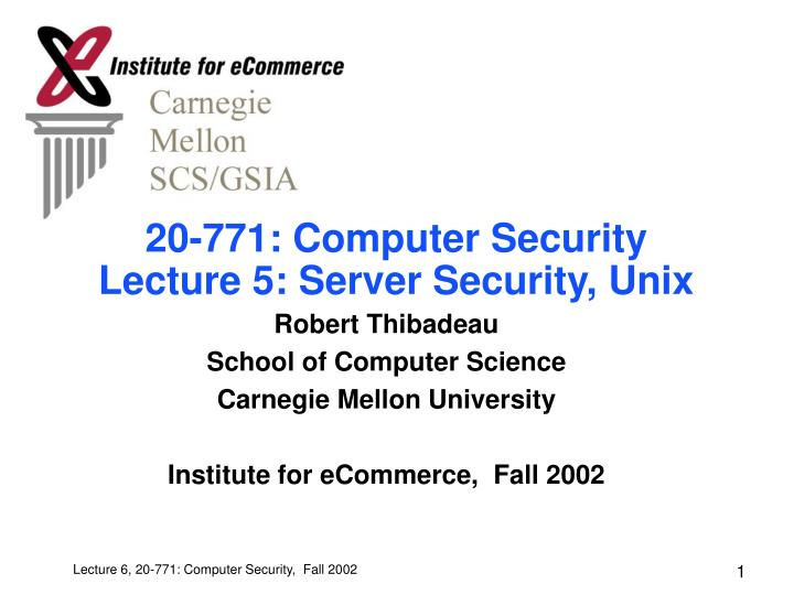 20 771 computer security lecture 5 server security unix
