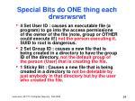 special bits do one thing each drwsrwsrwt