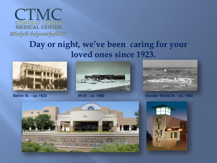 Day or night, we've been  caring for your loved ones since 1923.