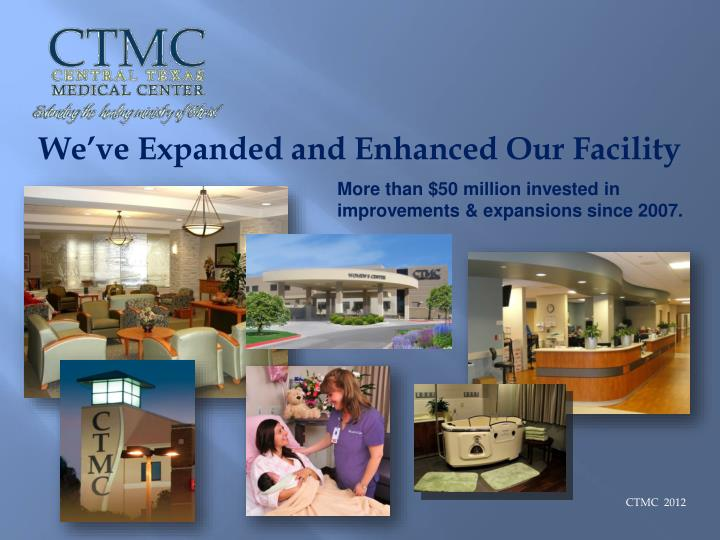 We've Expanded and Enhanced Our Facility