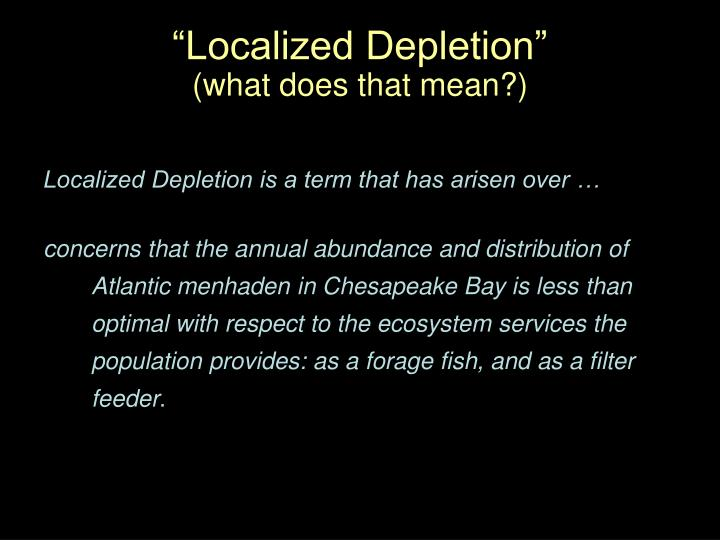 Localized depletion what does that mean