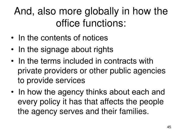 And, also more globally in how the office functions: