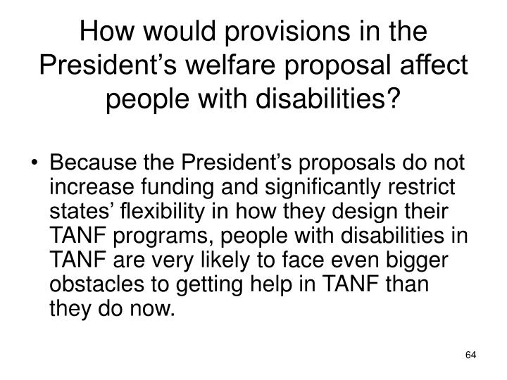 How would provisions in the President's welfare proposal affect people with disabilities?