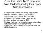 over time state tanf programs have tended to modify their work first approaches