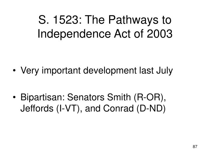 S. 1523: The Pathways to Independence Act of 2003