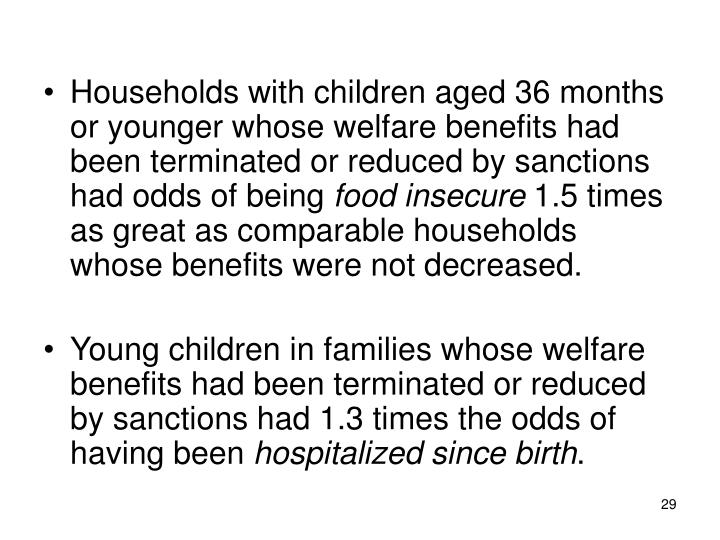 Households with children aged 36 months or younger whose welfare benefits had been terminated or reduced by sanctions had odds of being