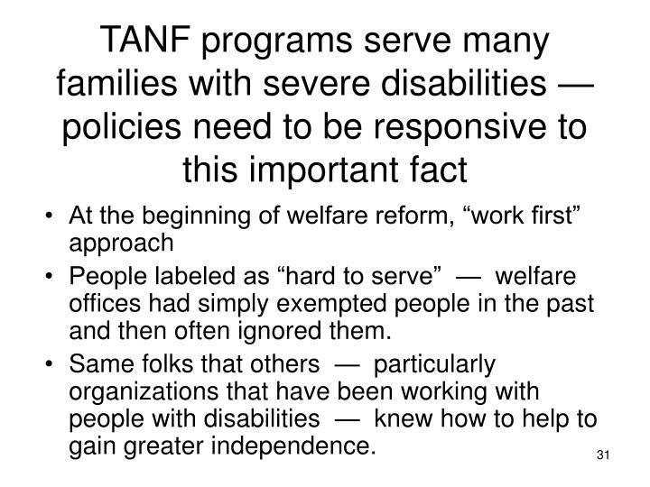 TANF programs serve many families with severe disabilities —  policies need to be responsive to this important fact