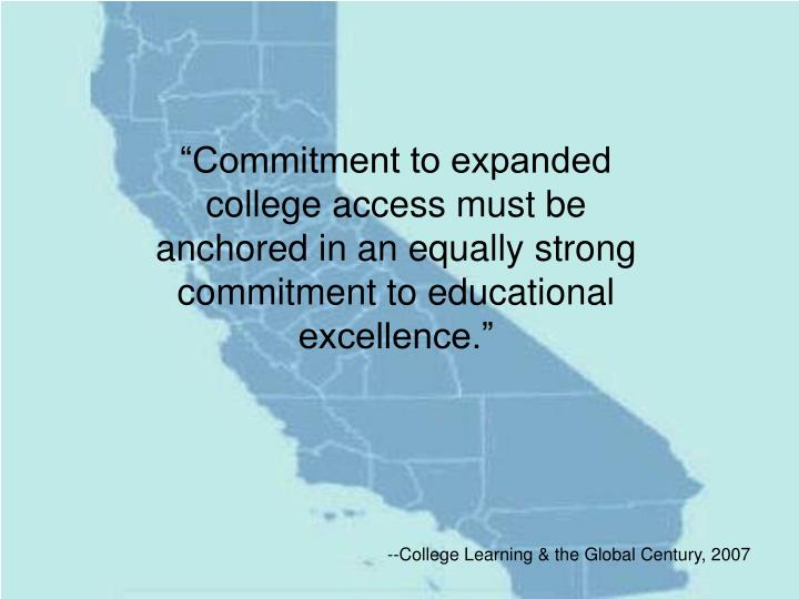 """""""Commitment to expanded college access must be anchored in an equally strong commitment to educational excellence."""""""