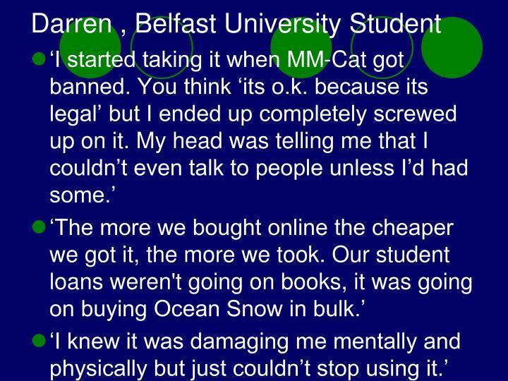 Darren , Belfast University Student