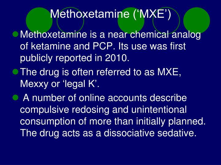 Methoxetamine ('MXE')