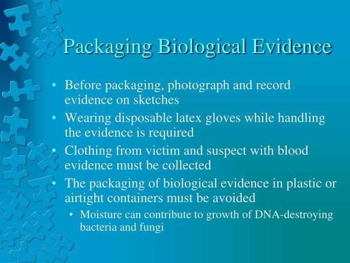 Packaging Biological Evidence