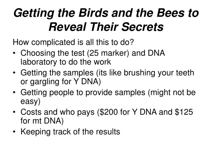 Getting the Birds and the Bees to Reveal Their Secrets