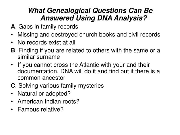 What Genealogical Questions Can Be Answered Using DNA Analysis?