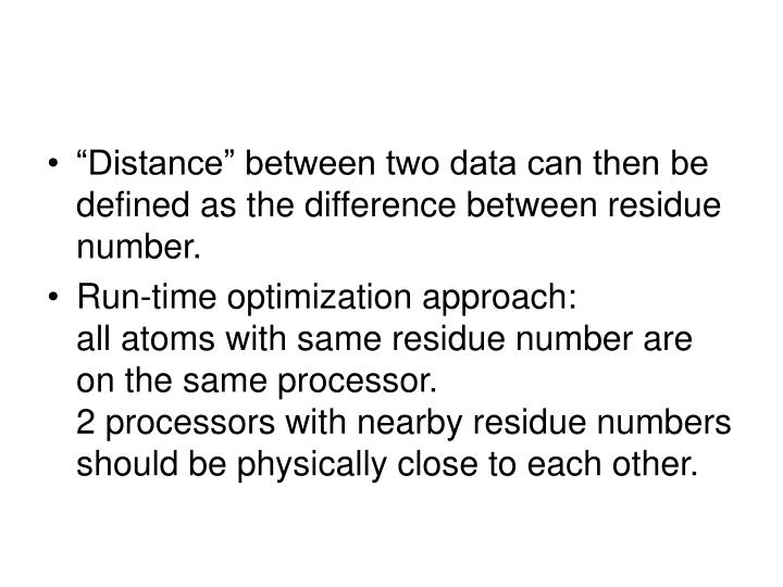"""Distance"" between two data can then be defined as the difference between residue number."