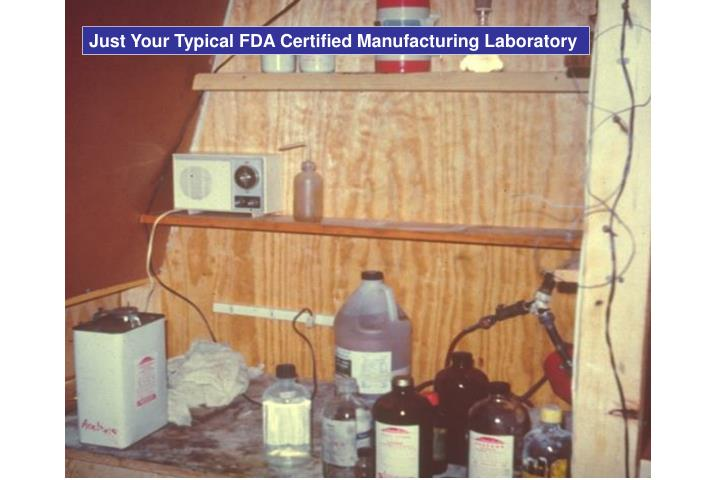 Just Your Typical FDA Certified Manufacturing Laboratory
