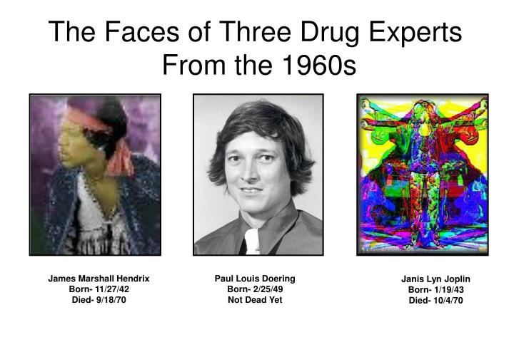 The Faces of Three Drug Experts