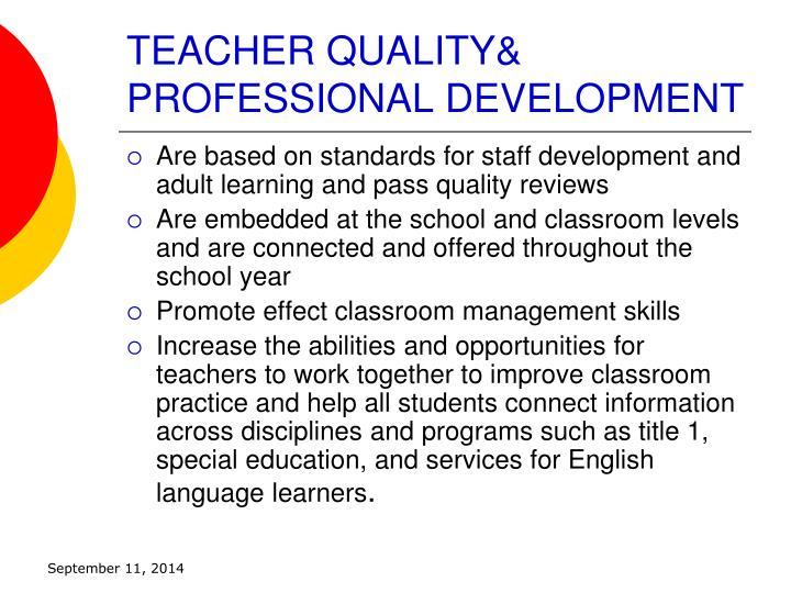 TEACHER QUALITY& PROFESSIONAL DEVELOPMENT