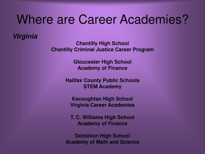 Where are Career Academies?