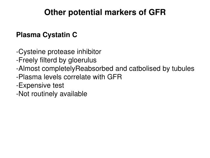 Other potential markers of GFR