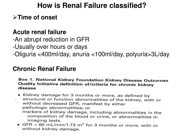How is Renal Failure classified?