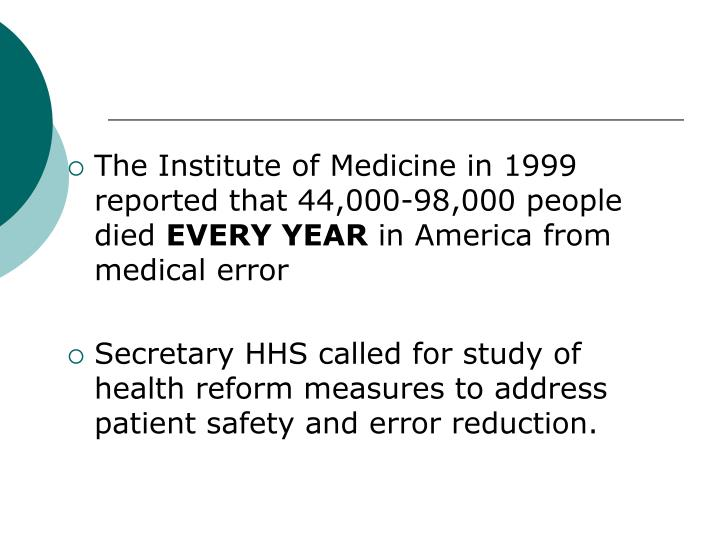 The Institute of Medicine in 1999 reported that 44,000-98,000 people died