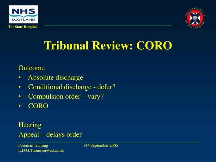 Tribunal Review: CORO