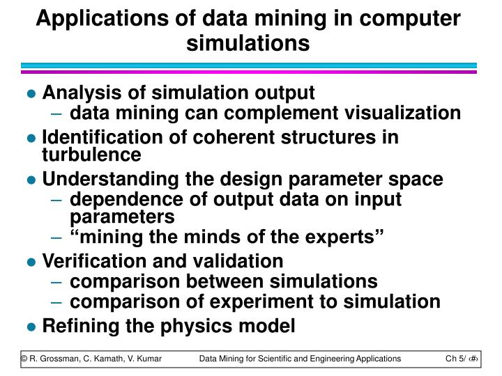 Applications of data mining in computer simulations