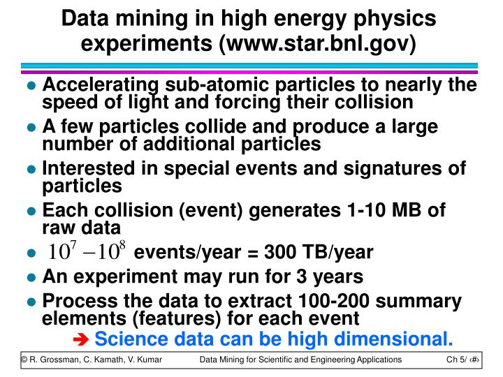 Data mining in high energy physics experiments (www.star.bnl.gov)